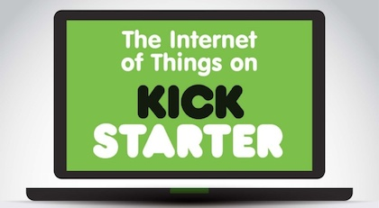 Crowdfunding The Internet of Things on Kickstarter