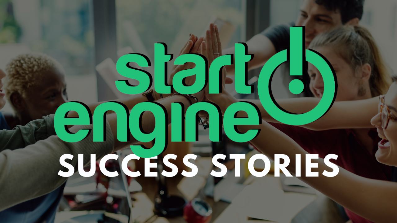 5 StartEngine Success Stories (And What You Can Learn From Them)